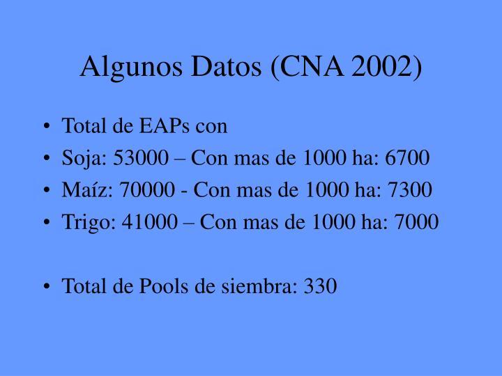 Algunos Datos (CNA 2002)