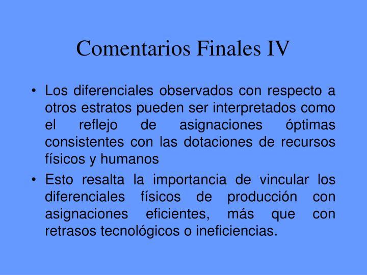 Comentarios Finales IV