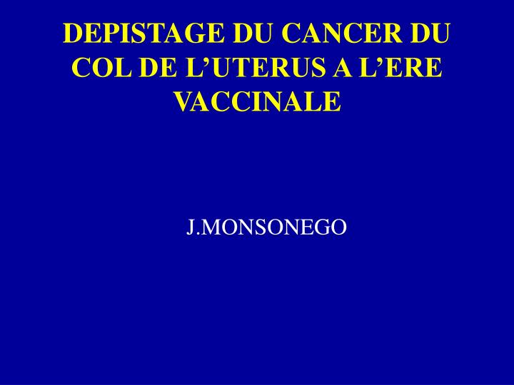 ppt depistage du cancer du col de l uterus a l ere vaccinale powerpoint presentation id 491708. Black Bedroom Furniture Sets. Home Design Ideas