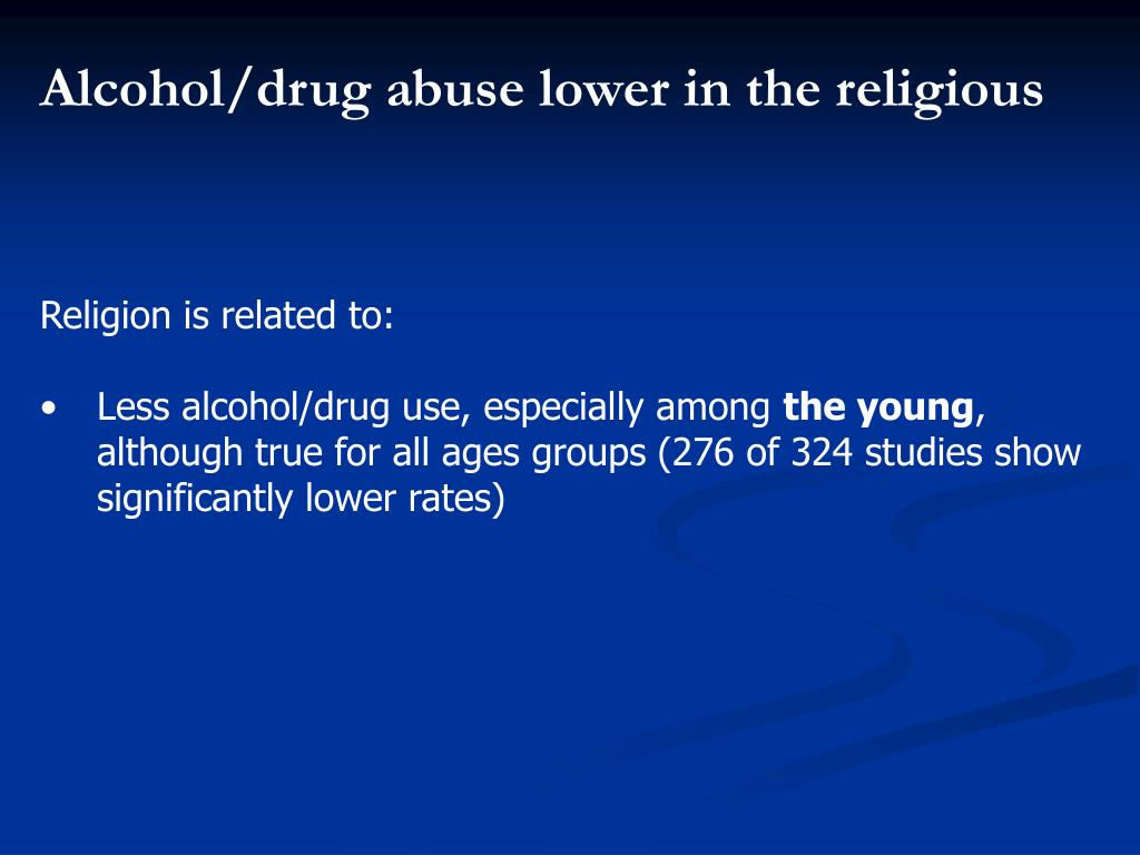 Alcohol/drug abuse lower in the religious
