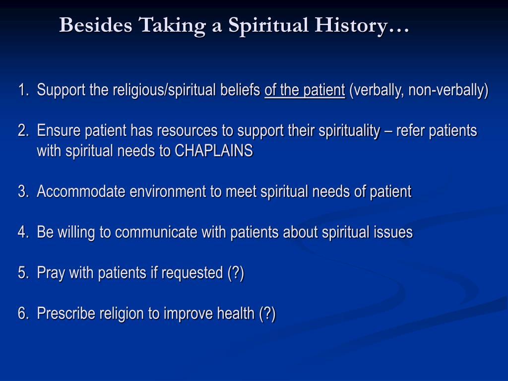 Besides Taking a Spiritual History…