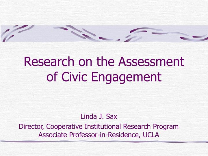 Research on the assessment of civic engagement l.jpg