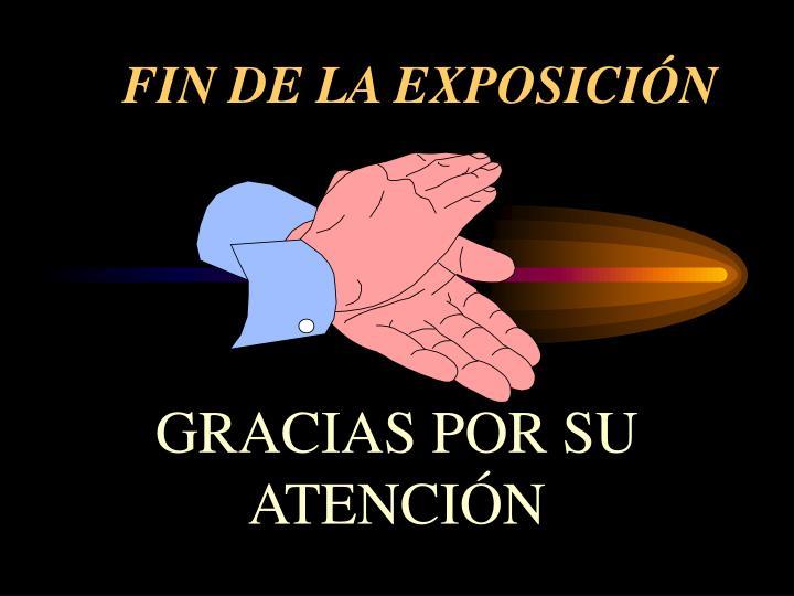 FIN DE LA EXPOSICIÓN