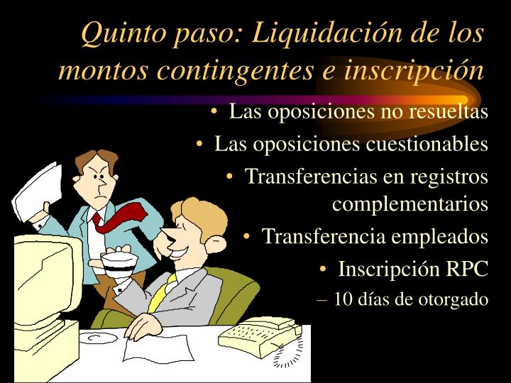 Quinto paso: Liquidación de los montos contingentes e inscripción