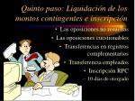 quinto paso liquidaci n de los montos contingentes e inscripci n