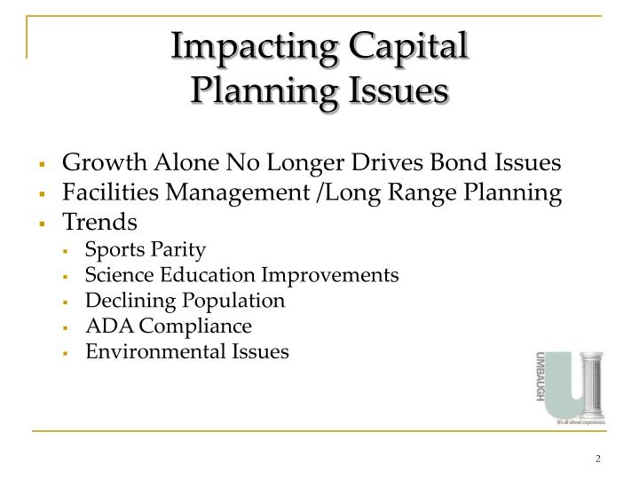 Impacting capital planning issues