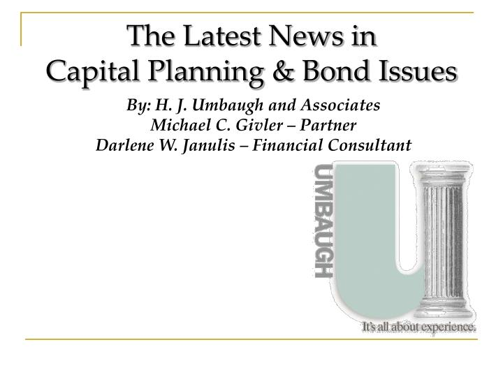The latest news in capital planning bond issues