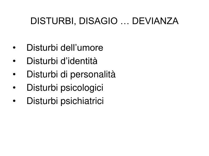 DISTURBI, DISAGIO … DEVIANZA