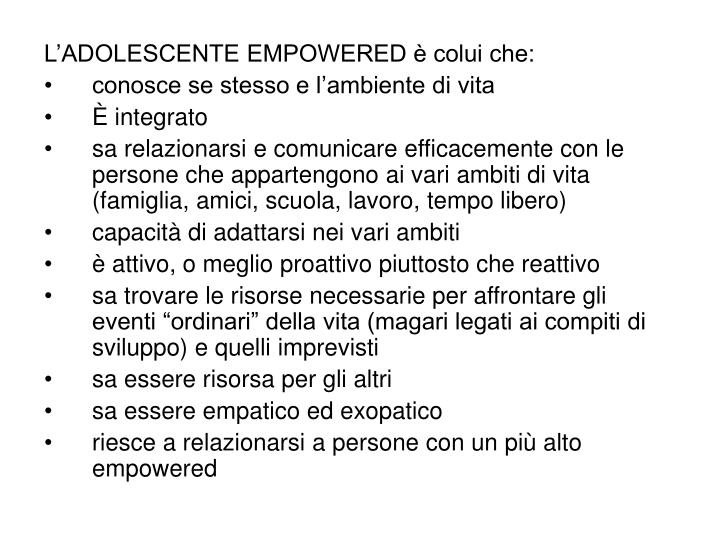 L'ADOLESCENTE EMPOWERED è colui che: