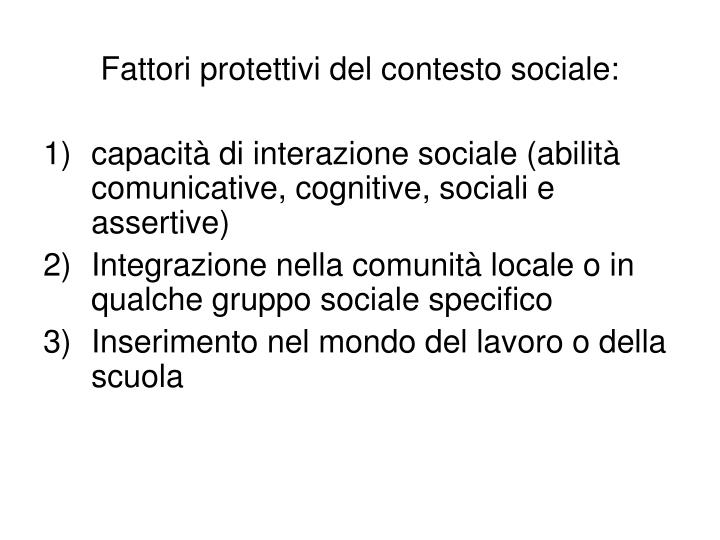Fattori protettivi del contesto sociale: