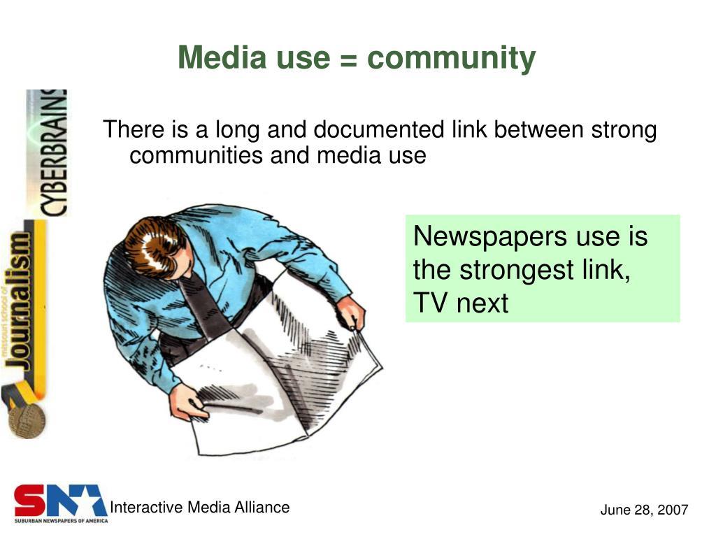 Media use = community