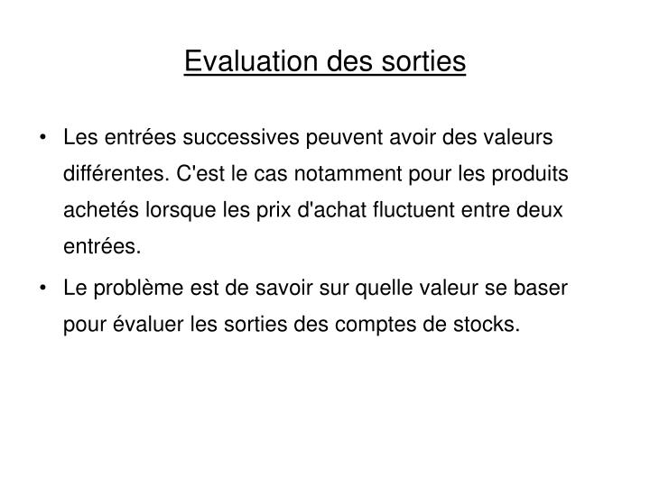 Evaluation des sorties