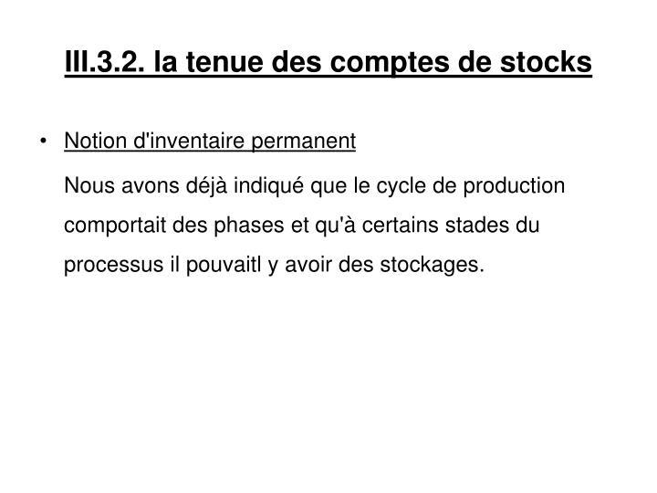 III.3.2. la tenue des comptes de stocks