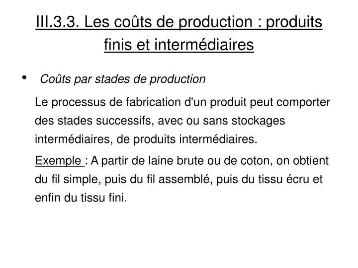 III.3.3. Les coûts de production: produits finis et intermédiaires
