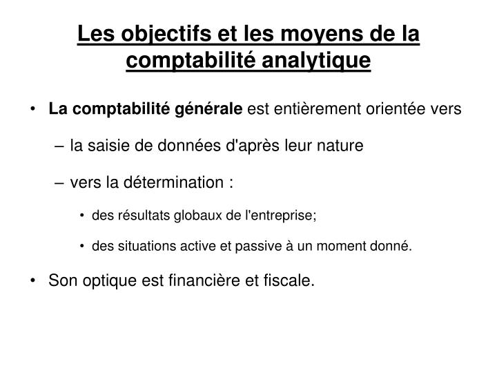 Les objectifs et les moyens de la comptabilité analytique