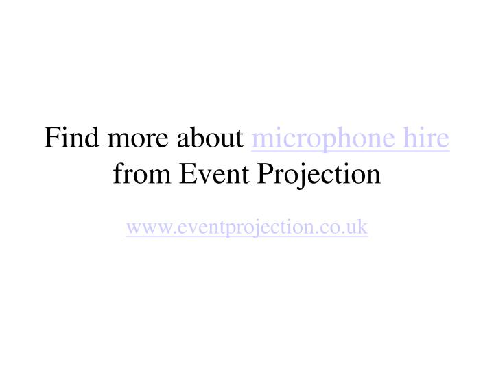 Find more about microphone hire from event projection