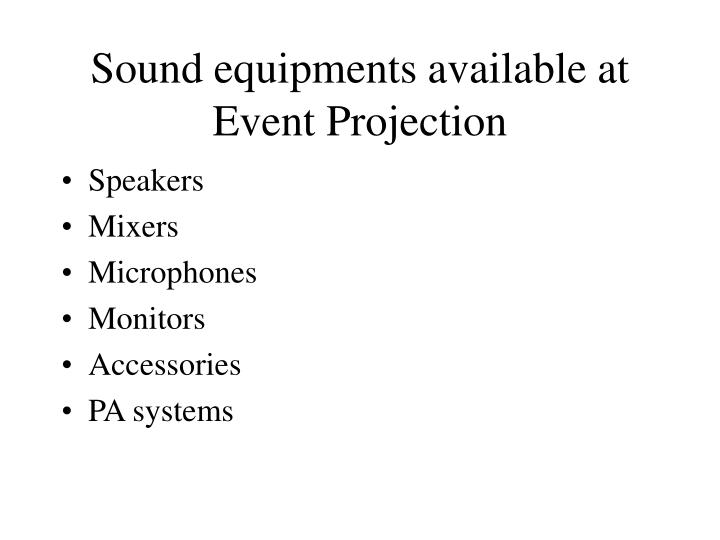 Sound equipments available at Event Projection