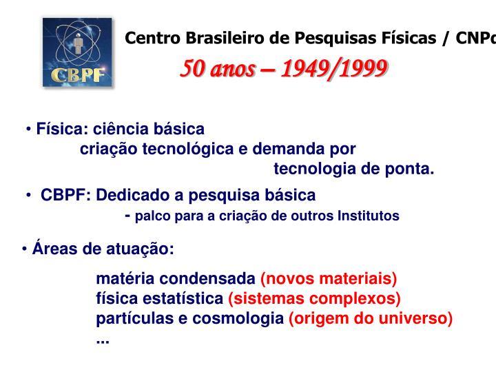 Centro Brasileiro de Pesquisas Físicas / CNPq