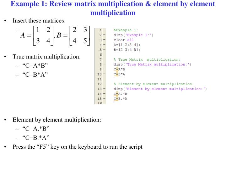Example 1: Review matrix multiplication & element by element multiplication
