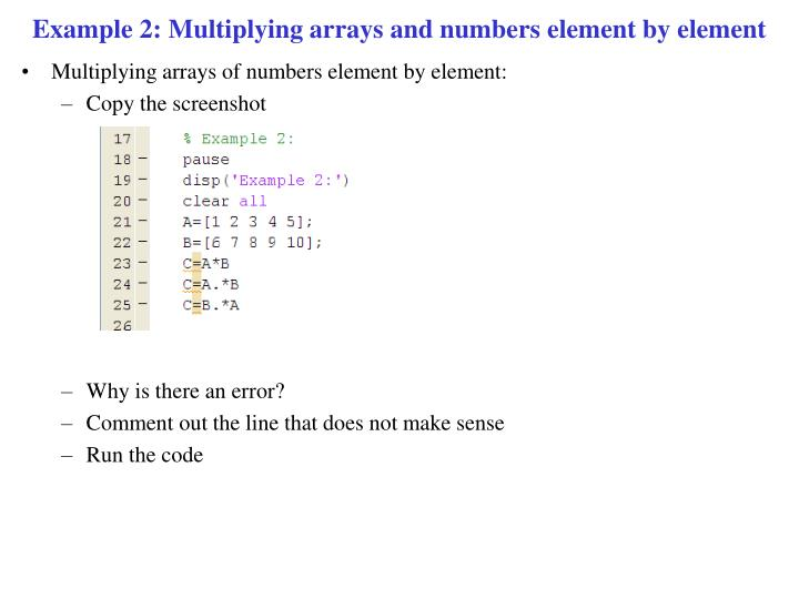 Example 2: Multiplying arrays and numbers element by element