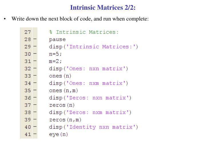 Intrinsic Matrices 2/2: