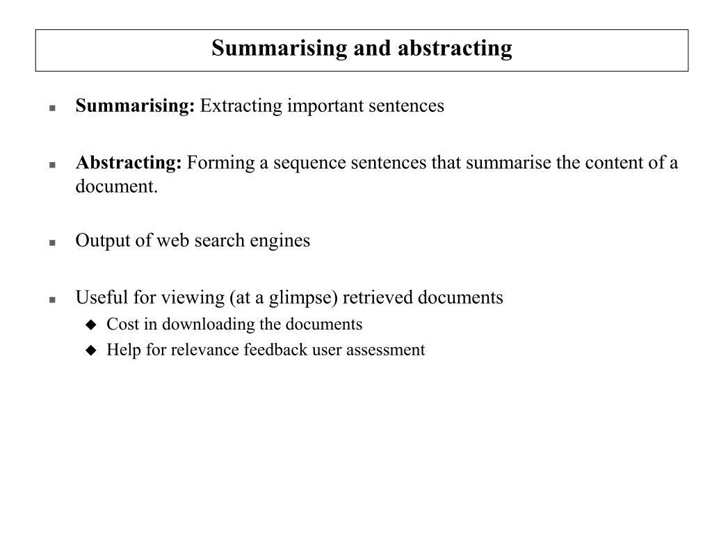 Summarising and abstracting