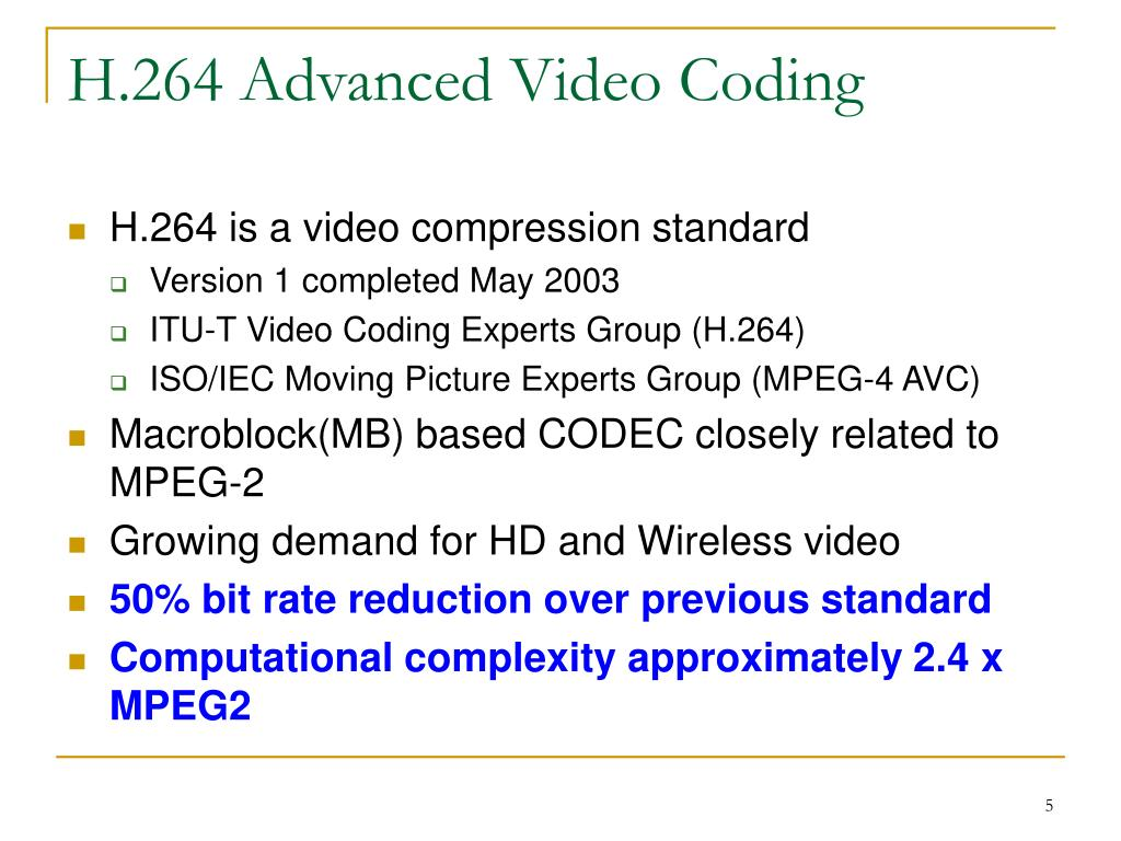 H.264 Advanced Video Coding