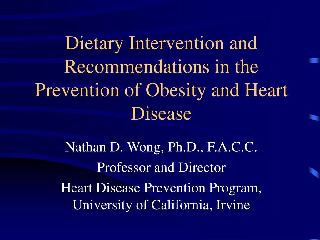Dietary Intervention and Recommendations in the Prevention of Obesity and Heart Disease
