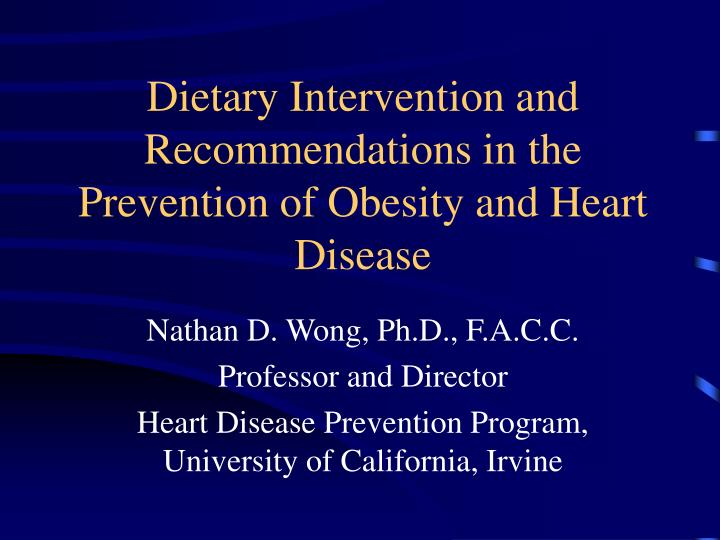 Dietary intervention and recommendations in the prevention of obesity and heart disease l.jpg