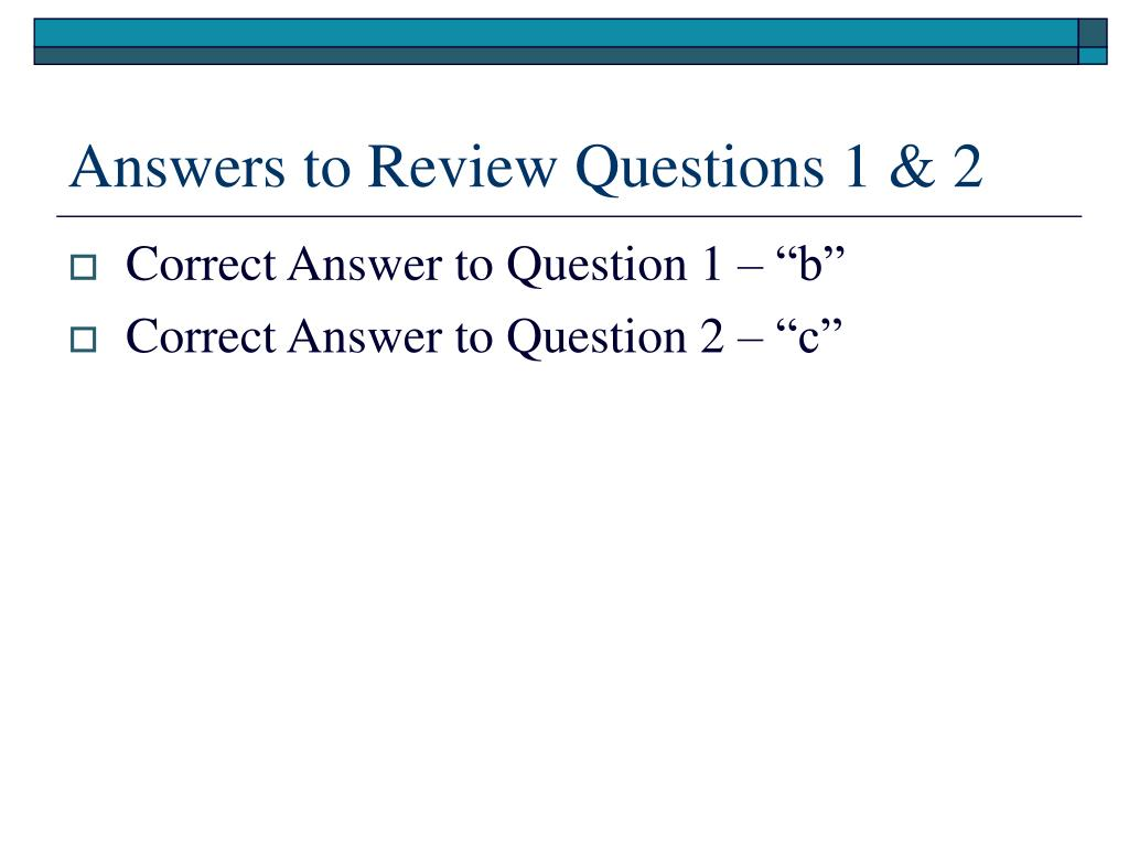 Answers to Review Questions 1 & 2