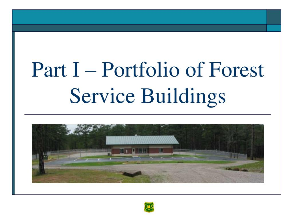 Part I – Portfolio of Forest Service Buildings