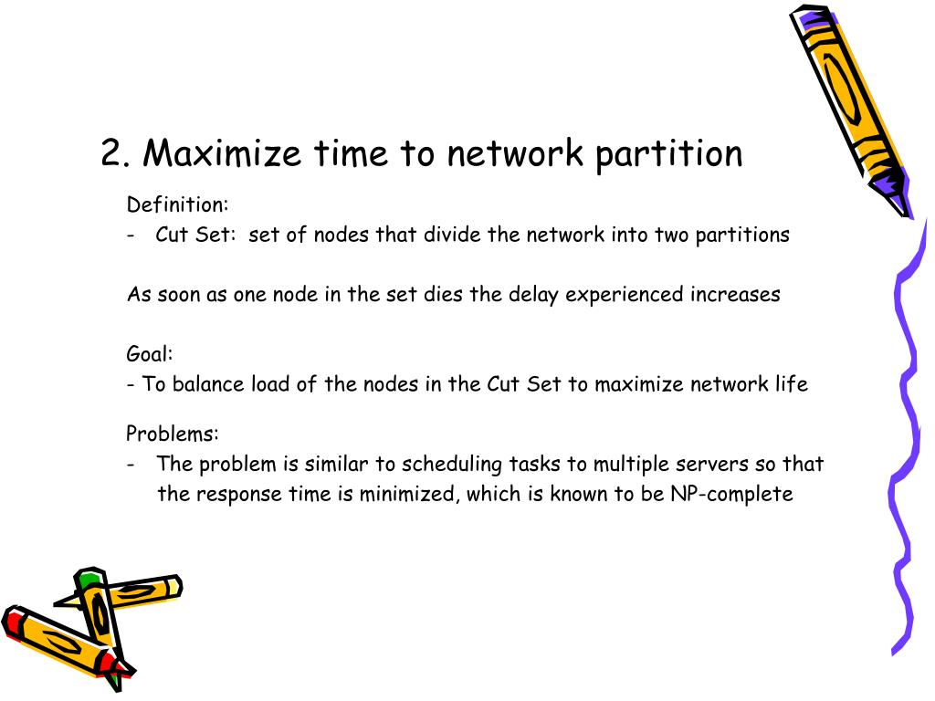 2. Maximize time to network partition