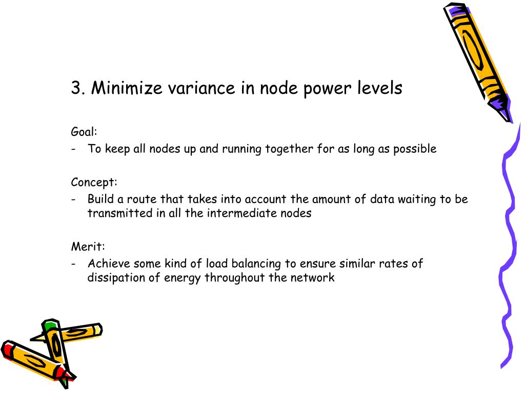 3. Minimize variance in node power levels