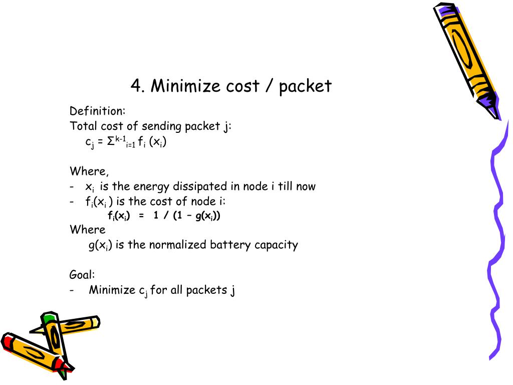 4. Minimize cost / packet
