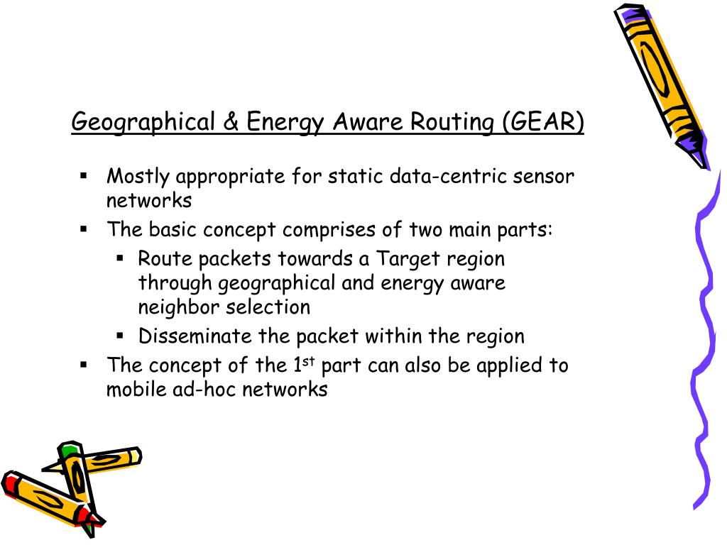 Geographical & Energy Aware Routing (GEAR)