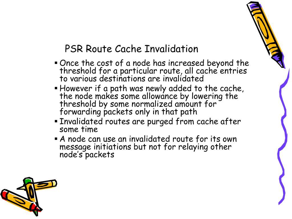 PSR Route Cache Invalidation