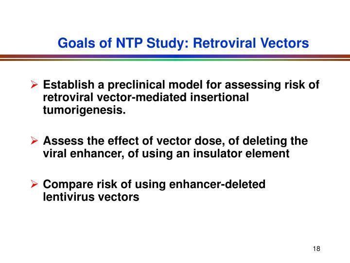 Goals of NTP Study: Retroviral Vectors