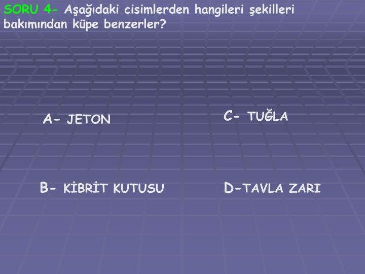 SORU 4-