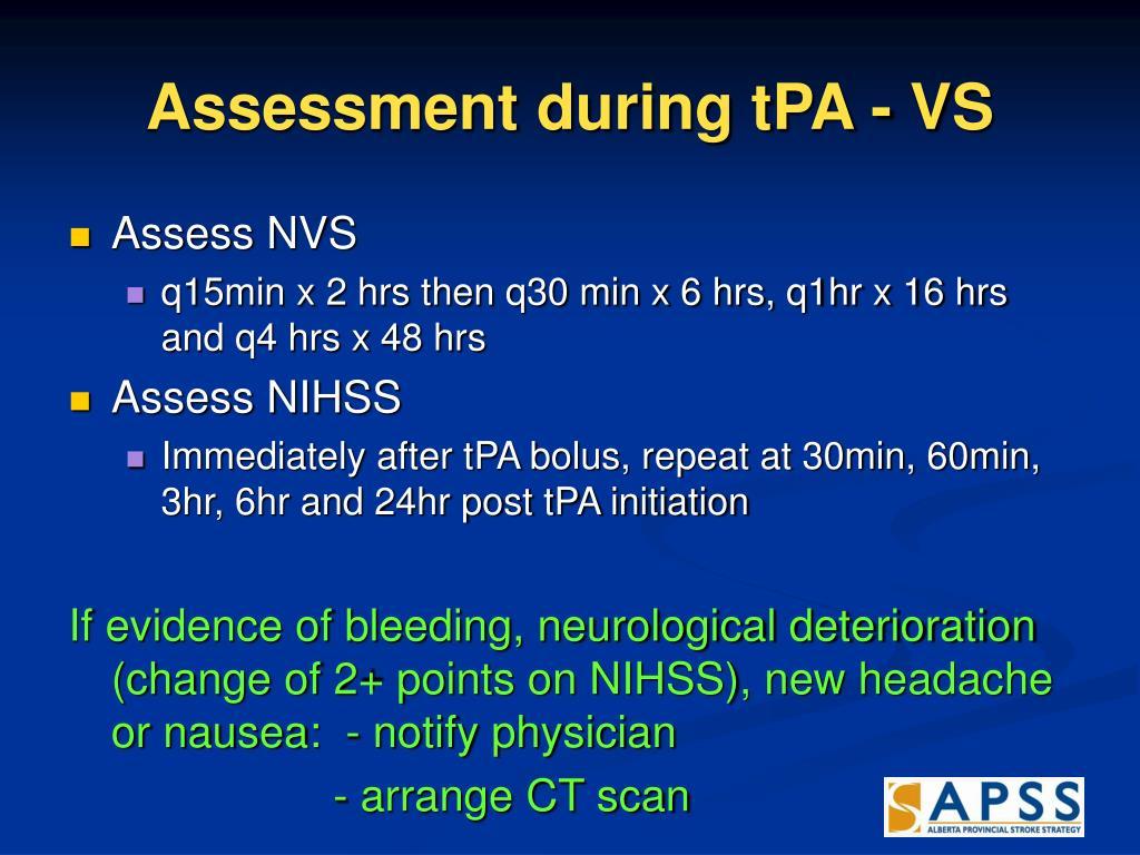 Assessment during tPA - VS