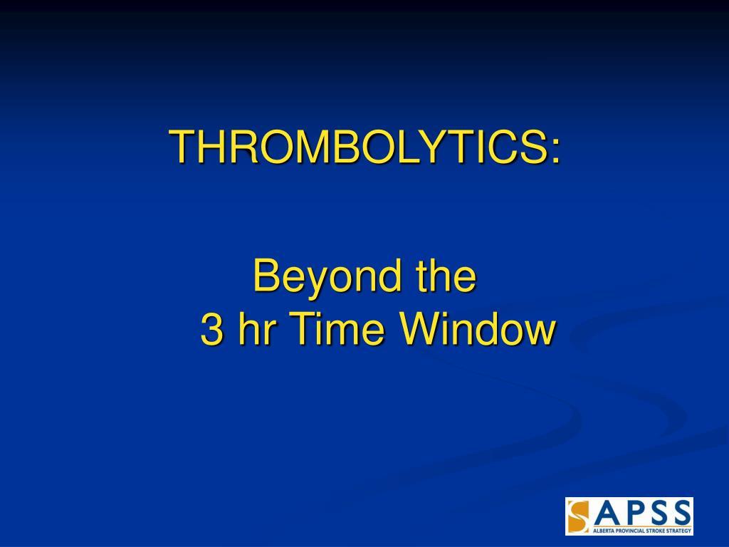 THROMBOLYTICS: