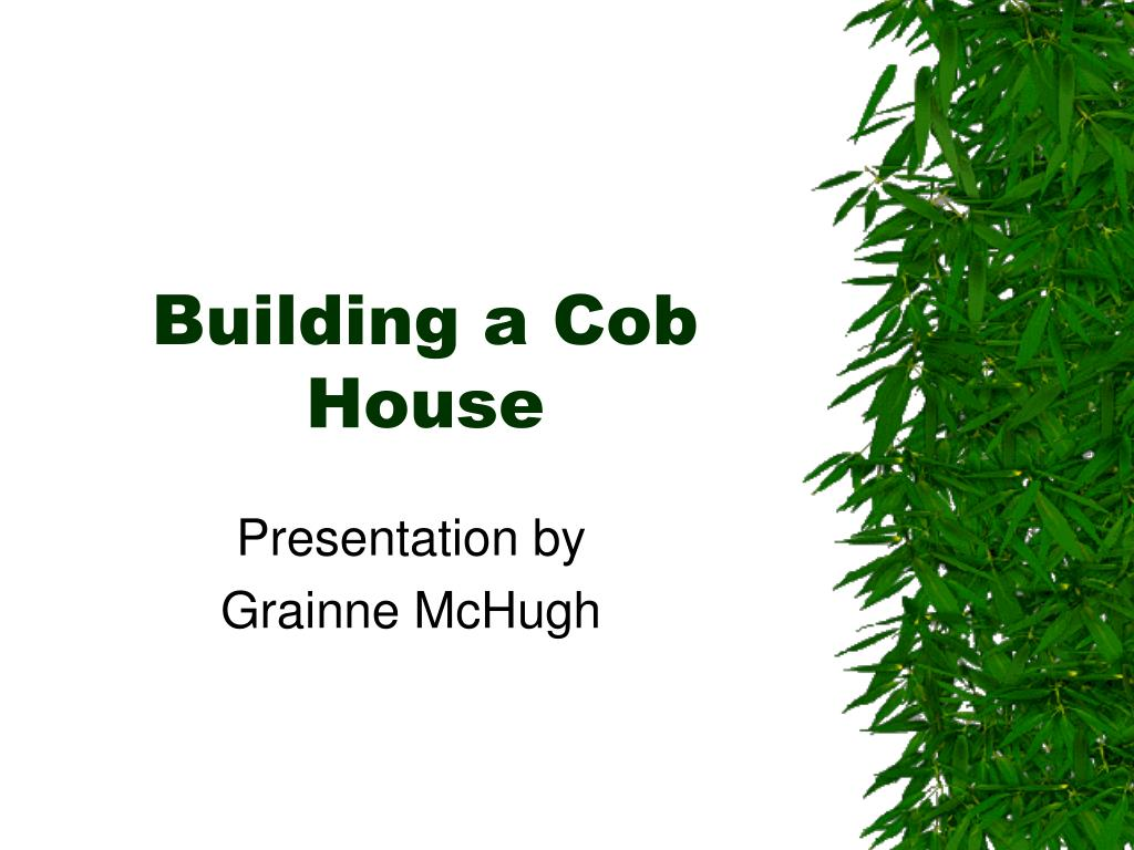 Building a Cob House