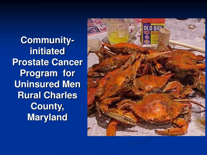 Community-initiated Prostate Cancer Program  for Uninsured Men Rural Charles County, Maryland