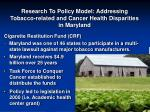 research to policy model addressing tobacco related and cancer health disparities in maryland