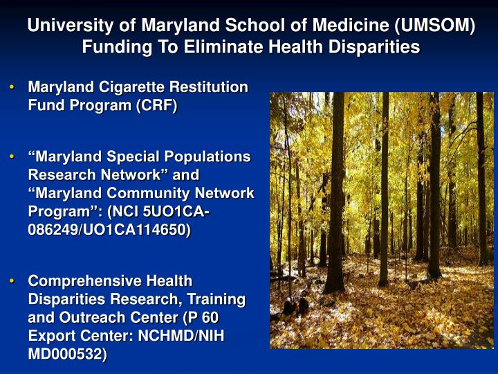 University of Maryland School of Medicine (UMSOM)  Funding To Eliminate Health Disparities