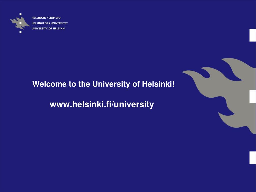 Welcome to the University of Helsinki!