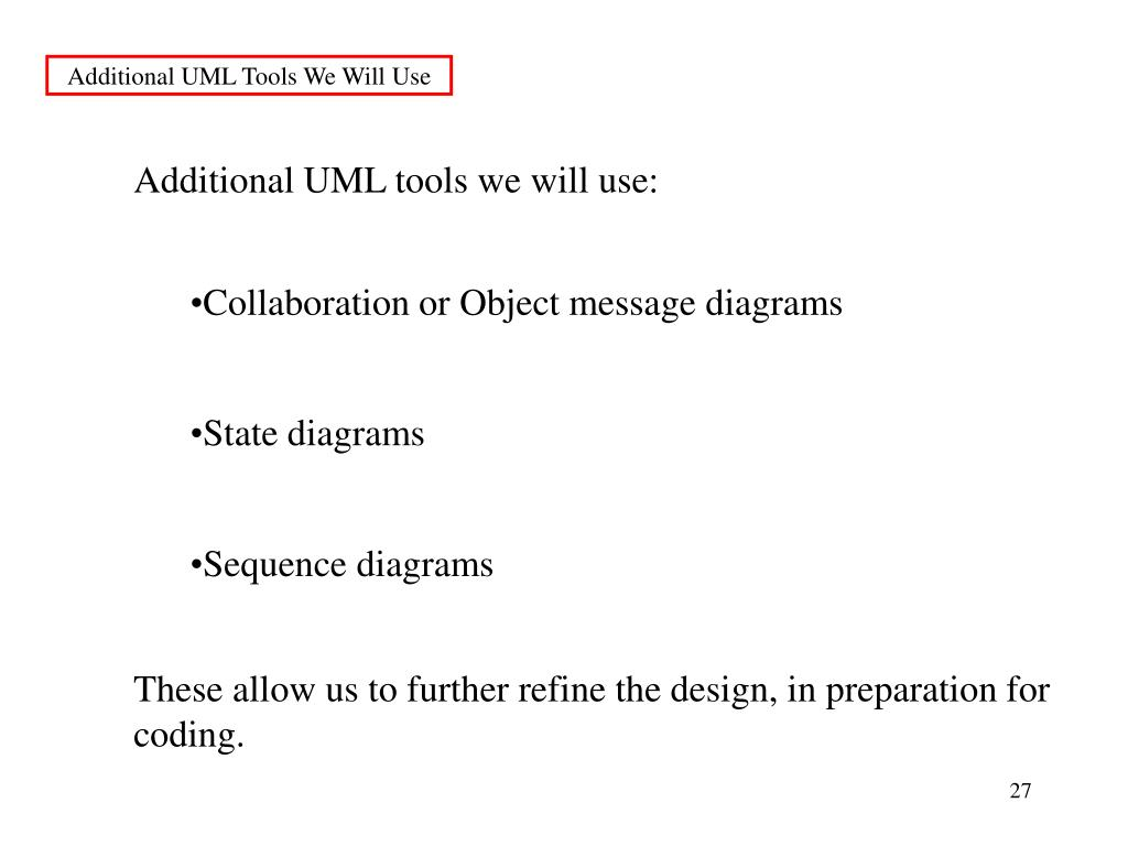 Additional UML Tools We Will Use