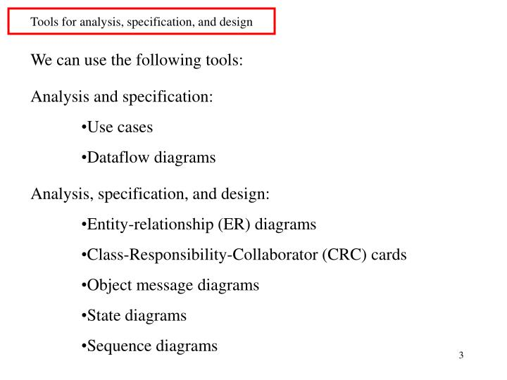 Tools for analysis specification and design