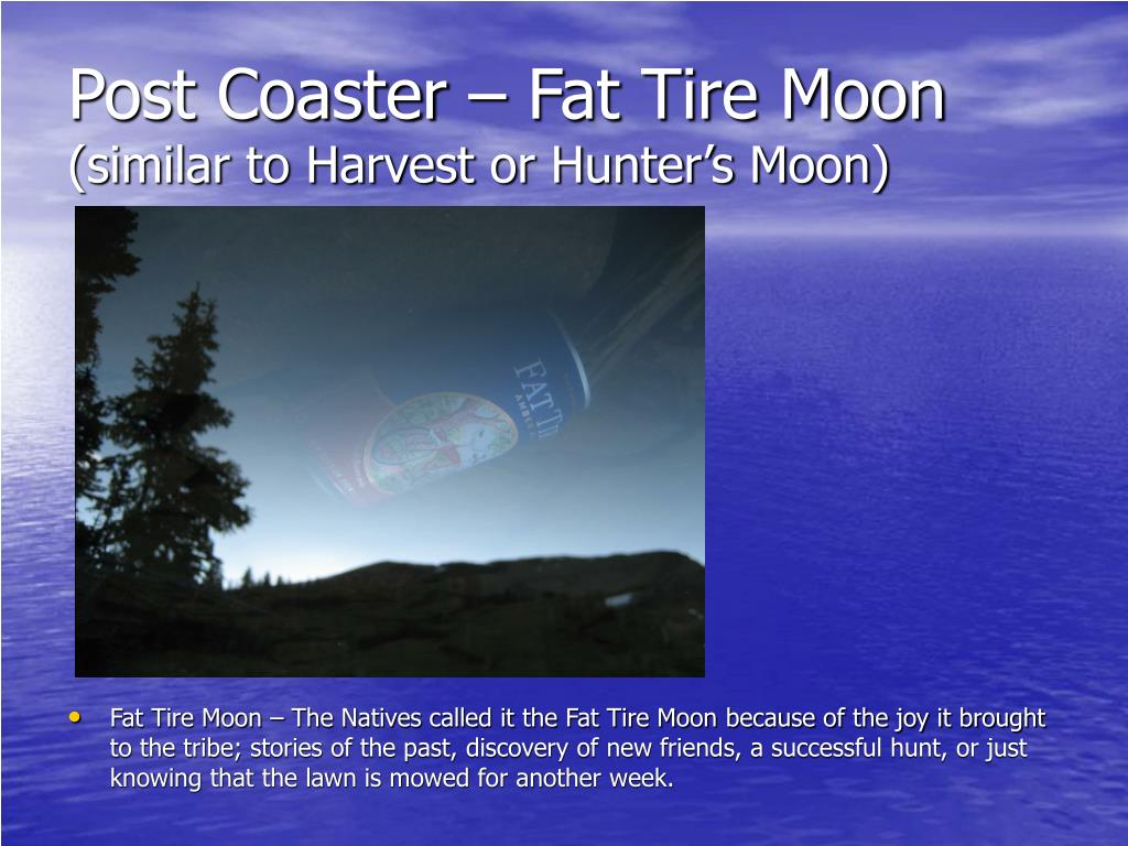 Post Coaster – Fat Tire Moon