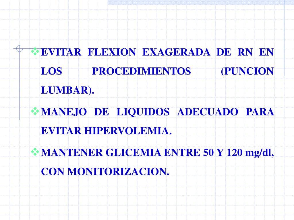 EVITAR FLEXION EXAGERADA DE RN EN LOS PROCEDIMIENTOS (PUNCION LUMBAR).