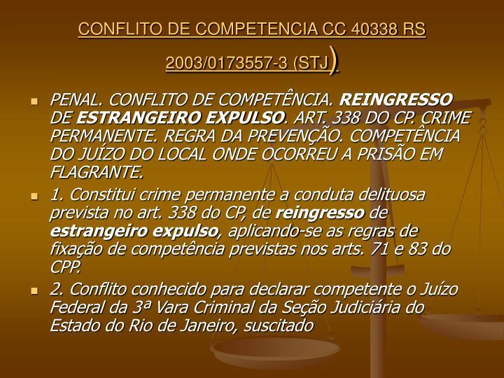 CONFLITO DE COMPETENCIA CC 40338 RS 2003/0173557-3 (STJ